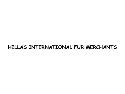 HELLAS INTERNATIONAL FUR MERCHANTS